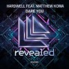 Dare You - Hardwell