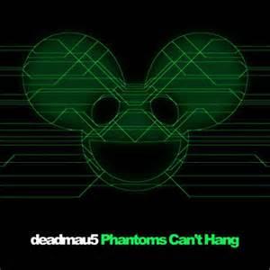 Phantoms Can't Hang - Deadmau5