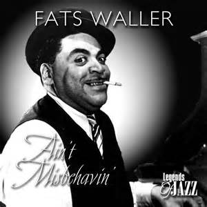 Ain't Misbehavin' - Fats Waller