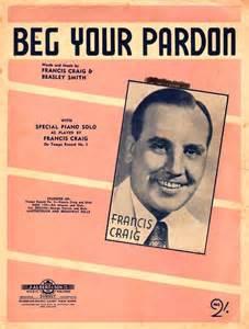 Beg Your Pardon - Francis Craig