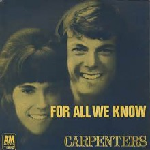 For All We Know - The Carpenters