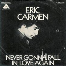 Never Gonna Fall In Love Again - Eric Carmen