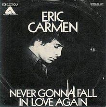 Never Gonna Fall In Love Again - Eric Carmen