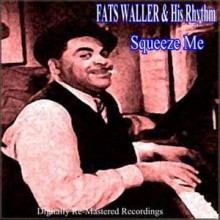 Squeeze Me - Fats Waller