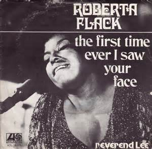 The First Time Ever I Saw Your Face - Roberta Flack