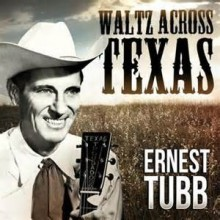 Waltz Across Texas - Ernest Tubb