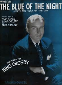 Where The Blue Of The Night - Bing Crosby