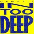 In Too Deep - Genesis