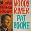 Moody River - Pat Boone