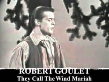 They Call The Wind Maria - Robert Goulet