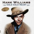 Cold, Cold Heart - Hank Williams