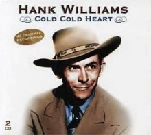 Cold, Cold Heart - Hank Williams