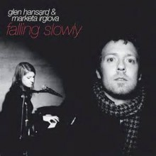 Falling Slowly - Glen Hansard And Markéta Irglová