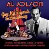 Give My Regards To Broadway - Al Jolson