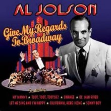 Give My Regards To Broadway - Al Jolson