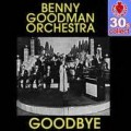 Goodbye - Benny Goodman