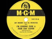 I'm Looking Over A Four Leaf Clover - Art Mooney