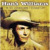 I'm So Lonesome I Could Cry - Hank Williams