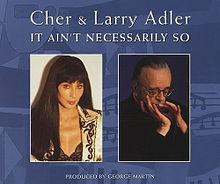 It Ain't Necessarily So - Cher & Larry Adler