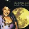It's Only A Paper Moon - Ella Fitzgerald