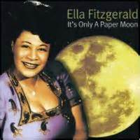 It's Only A Paper Moon - Ella Fitzgerald
