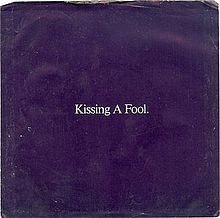 Kissing A Fool - George Michael