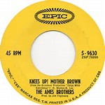 Knees Up Mother Brown - The Ames Brothers