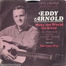 Make The World Go Away - Eddy Arnold
