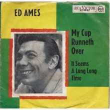 My Cup Runneth Over - Ed Ames
