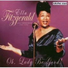 Oh Lady Be Good - Ella Fitzgerald