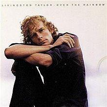 Over The Rainbow - Livingston Taylor