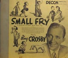 Small Fry - Bing Crosby