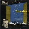 Stardust - Bing Crosby