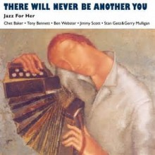 There Will Never Be Another You - Joan Merrill
