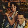 To You Sweetheart, Aloha - Andy Williams