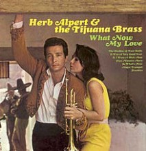 What Now, My Love - Herb Alpert & The Tijuana Brass