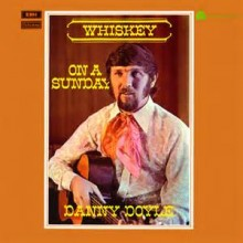 Whiskey On A Sunday - Danny Doyle