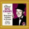 Wrap Your Troubles In Dreams - Bing Crosby