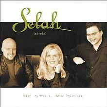 Be Still My Soul - Selah