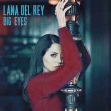 Big Eyes - Lana Del Rey