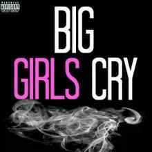 Big Girls Cry - Sia