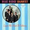 I Dreamed I Searched Heaven For You - Blue Ridge Quartet