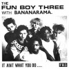 It Ain't What You Do - Fun Boy Three