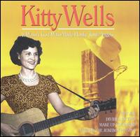 It Wasn't God Who Made Honky Tonk Angels - Kitty Wells