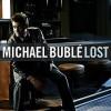 Lost - Michael Bublé