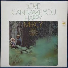 Love (Can Make You Happy) - Mercy