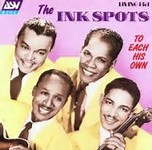 To Each His Own - The Ink Spots