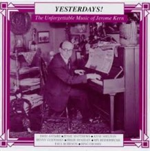 Yesterdays - Jerome Kern
